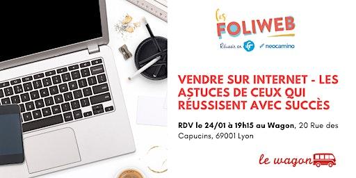 [Lyon] Vendre sur internet - les astuces de ceux qui réussisent avec succès