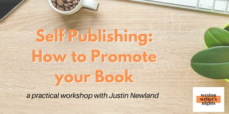 Self Publishing: How to Promote Your Book - Workshop with Justin Newland tickets