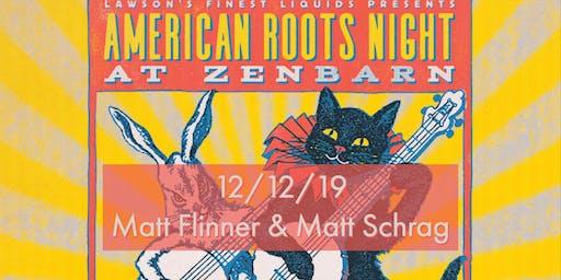 American Roots Night w/s/g Matt Flinner and Matt Schrag