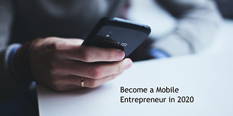 [Workshop]Become a Mobile Phone Entrepreneur by 2020 tickets