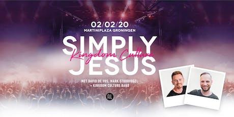 Simply Jesus Kingdom Culture tickets
