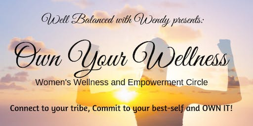 Own Your Wellness: Women's Wellness and Empowerment Circle