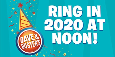 """Dave & Buster's Palisades - """"Noon"""" Years Eve 2020 tickets"""