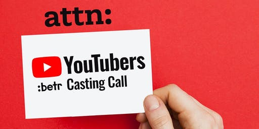 YouTubers wanted!! Casting Call by :betr media inc.