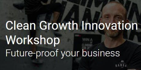 Clean Growth Innovation South East Workshop: 16 Jan 2020 tickets