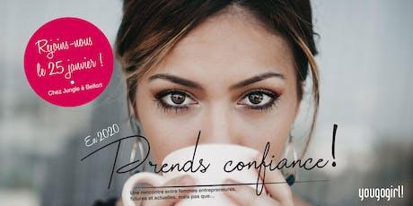 """#Yougogirl événement entreprenariat féminin / thème : """"Prends confiance !"""" billets"""