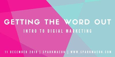 Getting the Word Out: Intro to Digital Marketing