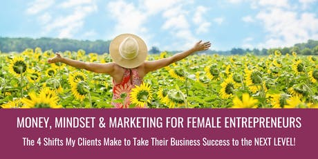 Money, Mindset & Marketing To Take YOUR Business Success to the NEXT LEVEL {ONLINE TRAINING} tickets