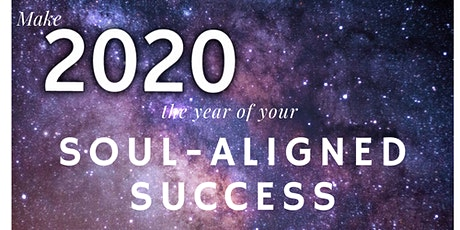 Create Soul-Aligned Success in 2020 Workshop tickets