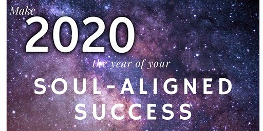 Create Soul-Aligned Success in 2020 Workshop