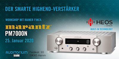 Workshop: Marantz PM7000N – Der smarte Highend-Verstärker
