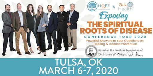 Exposing the Spiritual Roots of Disease Tour- Mar 2020-Tulsa, OK