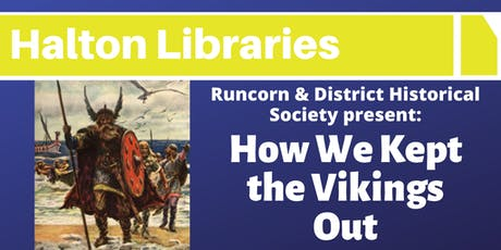 Runcorn & District Historical Society present: How We Kept the Vikings Out tickets