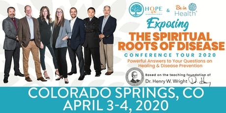 Exposing the Spiritual Roots of Disease Tour- Apr 2020-Colorado Springs, CO tickets
