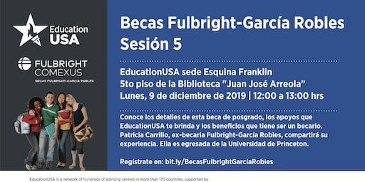 Becas Fulbright-García Robles        Sesiones informativas