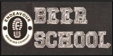 Endeavour Brewing Beer School 101