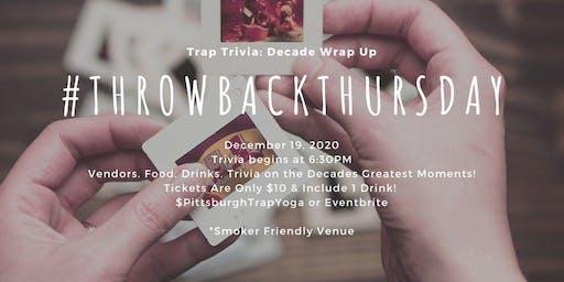 Trap Trivia: Decade Wrap Up