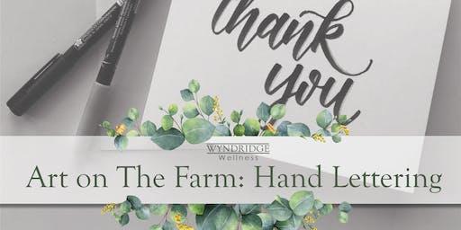 February's Art on The Farm: Hand Lettering
