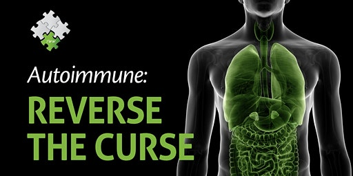 Autoimmune and YOU! Reverse the Curse