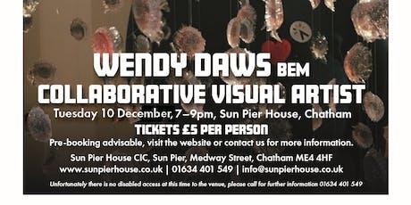 Artist Talk at Sun Pier House: Wendy Daws BEM, Collaborative Visual Artist tickets