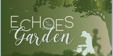 Echoes in the Garden tickets