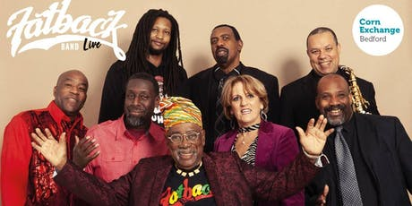 The Fatback band live at Corn exchange Bedford 7pm-12am  Sun Feb 9th 2020 tickets
