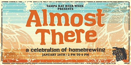 Almost There: A Celebration of Homebrewing tickets