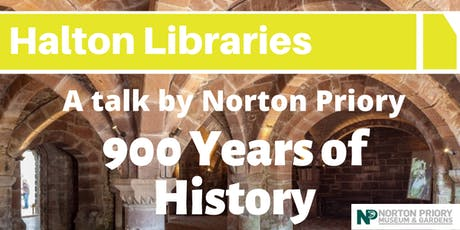 Discover 900 Years of History: A talk by Norton Priory - Halton Lea Library tickets
