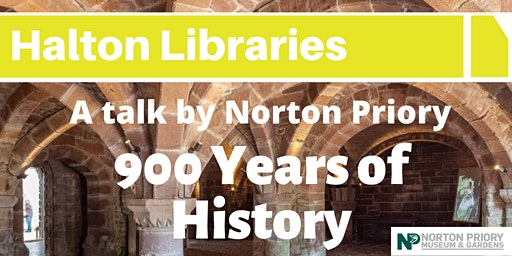Discover 900 Years of History: A talk by Norton Priory - Halton Lea Library