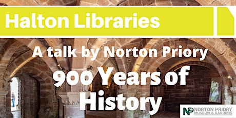 Discover 900 Years of History: A talk by Norton Priory  - Widnes Library tickets