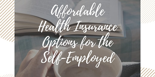 Coffee & Conversation: Affordable Health Insurance Options for the Self-Employed