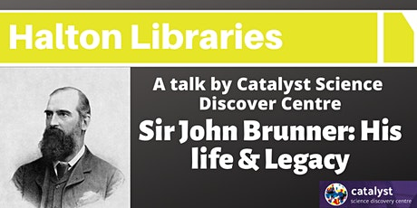 Sir John Brunner's Life & Legacy:  Talk by Catalyst Museum - Widnes Library tickets