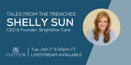 Tales from the Trenches: Shelly Sun, Founder and CEO of BrightStar Care tickets
