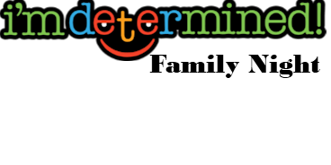 ASCV Workshop: I'm Determined Family Night