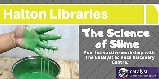 The Science of Slime: fun, interactive workshop - Halton Lea Library