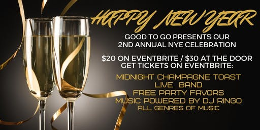 GOOD TO GO  2ND Annual NEW YEARS EVE EVENT 2020