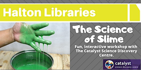 The Science of Slime: fun, interactive workshop - Widnes Library tickets