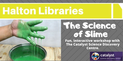 The Science of Slime: fun, interactive workshop - Widnes Library