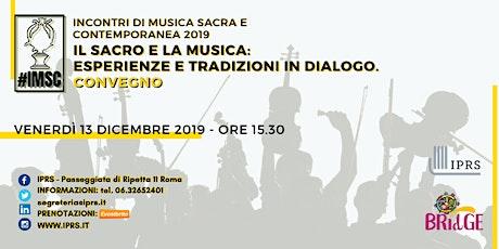 CONVEGNO: il Sacro e la Musica: esperienze e tradizioni in dialogo. biglietti