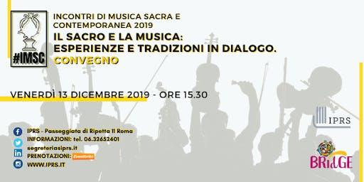 CONVEGNO: il Sacro e la Musica: esperienze e tradizioni in dialogo.