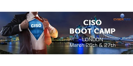 CISO Bootcamp - London tickets