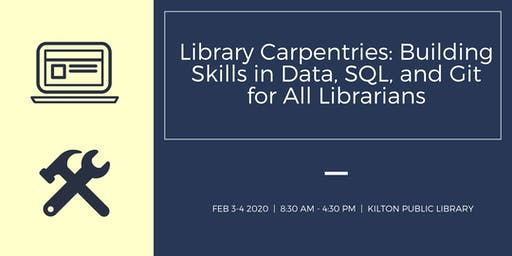 Library Carpentries: Building Skills in Data, SQL, and Git for Librarians