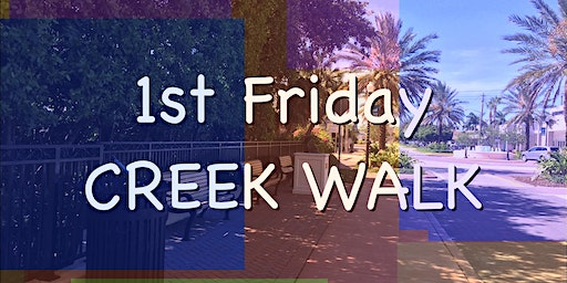 FIRST FRIDAYS ART WALK in THE CREEK, Stuart's Arts + Entertainment District