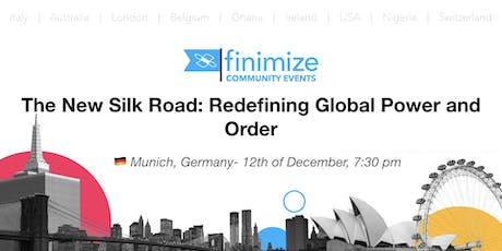#Finimize Community: The New Silk Road: Redefining Global Power and Order tickets