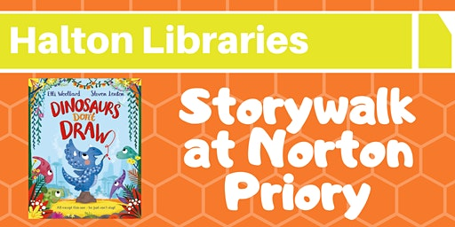 Halton Libraries' Storywalk at Norton Priory Museum and Gardens