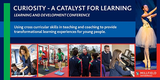 Curiosity - A Catalyst For Learning (Millfield School)