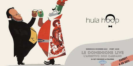 Hula Hoop - Le domeniche Live - Dj set Vincenzo La Palerma biglietti