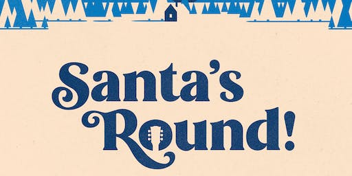 Santa's Round! A holiday songwriters in the round.