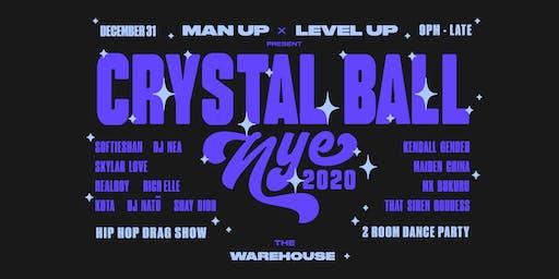 Man Up x Level Up ~ CRYSTAL BALL ~ NYE 2020