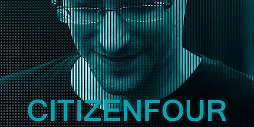 "Oscar-Winner ""Citizenfour"" Film Screening and Q&A with Privacy Rights Guest"